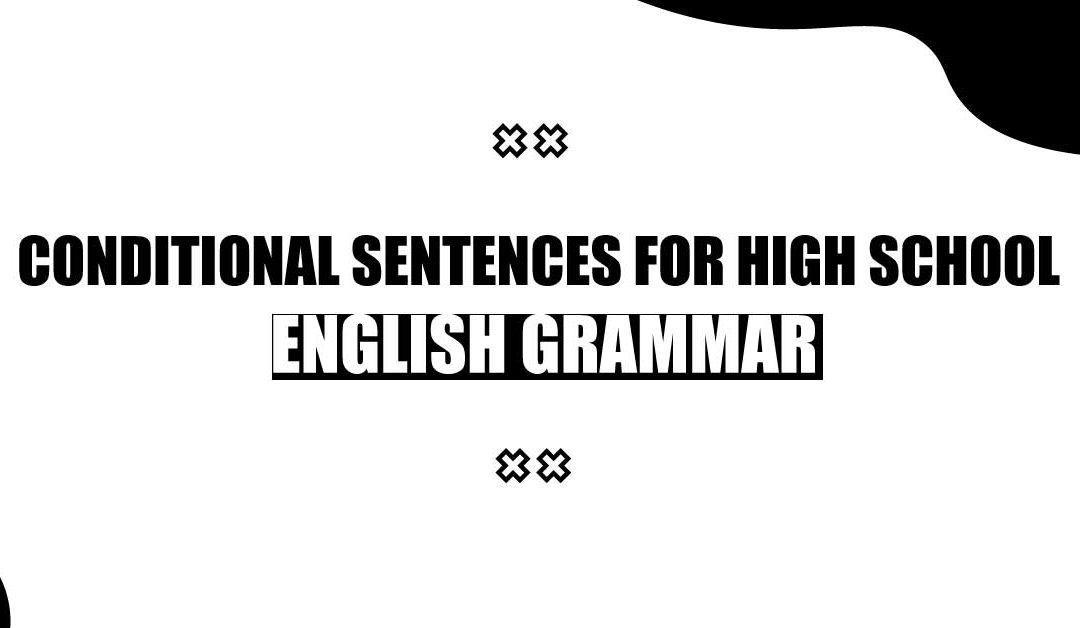 Conditional sentences for High School